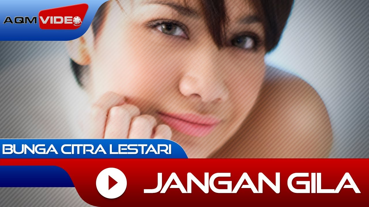 Download Bunga Citra Lestari - Jangan Gila MP3 Gratis