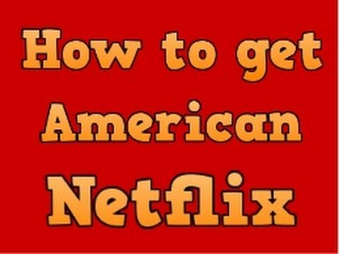 How to get American Netflix on PC