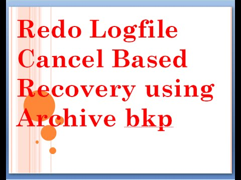 Redo Logfile Cancel Based Recovery using Archive bkp