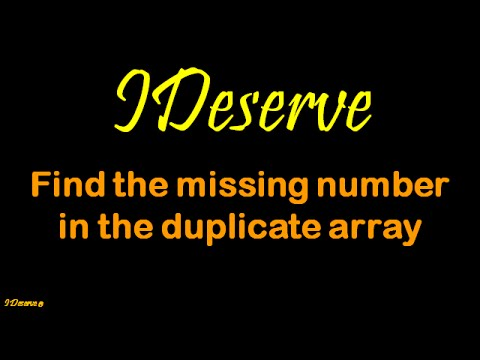 Find the missing number in duplicate array