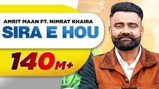 Sira E Hou (Official Video) | Amrit Maan | Nimrat Khaira | Desi Crew | Latest Punjabi Songs 2021