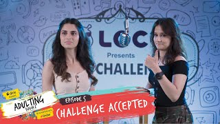 Dice Media | Adulting | Web Series | S02E05 - Challenge Accepted  | Season Finale