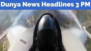 PAF Zindabad - Dunya News Headlines - 03:00 PM - 24 May 2017