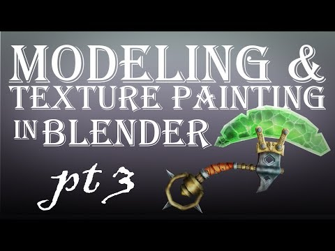 Modeling and Texture Painting in Blender Part 3