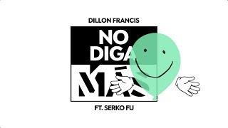 Dillon Francis - No Diga Màs feat. Serko Fu (Official Audio)