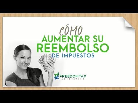 Como Aumentar Su Reembolso de Taxes