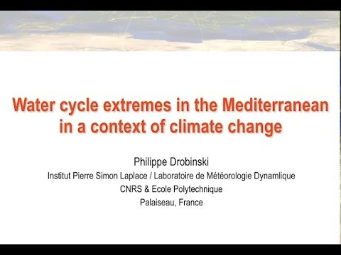 Water cycle extremes in the Mediterranean in a context of climate change (April 2017)