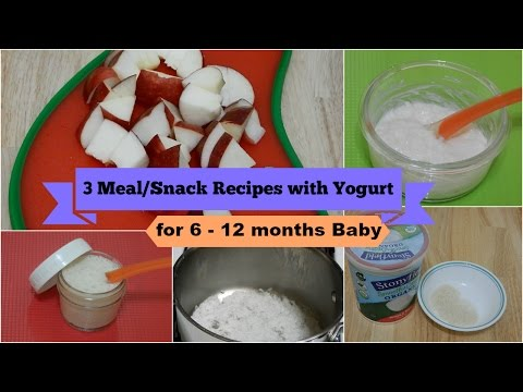 3 EASY HEALTHY MEAL/SNACK IDEAS! Recipes with Yogurt for 6 - 12 months Baby l  Yogurt Baby Food