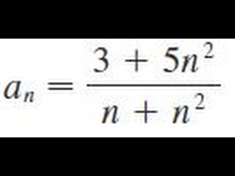 an = (3 + 5n^2)/(n + n^2)  Determine whether the sequence converges or diverges