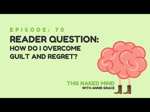 EP 70: Reader Question – How Do I Overcome Guilt & Regret