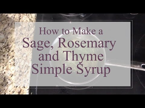 Sage, Rosemary and Thyme Simple Syrup