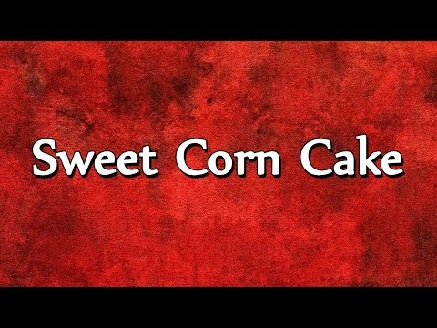 Sweet Corn Cake | RECIPES | EASY TO LEARN