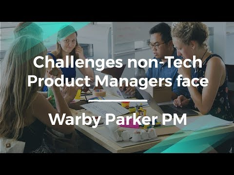 What Challenges non-Tech Product Managers Face by Warby Parker PM