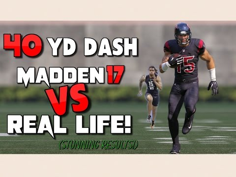 COMPARING 40 Yard Dash Times in MADDEN 17 to REAL LIFE! Will it be Accurate??