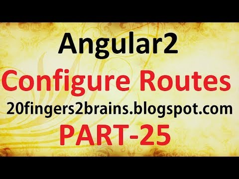 Angular2 - Tutorial of How to configure routes