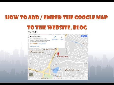 how to add / embed the google map to the website, blog