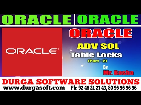 Oracle Tutorial ||online training|| Oracle|Adv Sql | Table Locks Part - 2 by basha