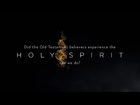 Did the Old Testament believers experience the Holy Spirit like we do today?
