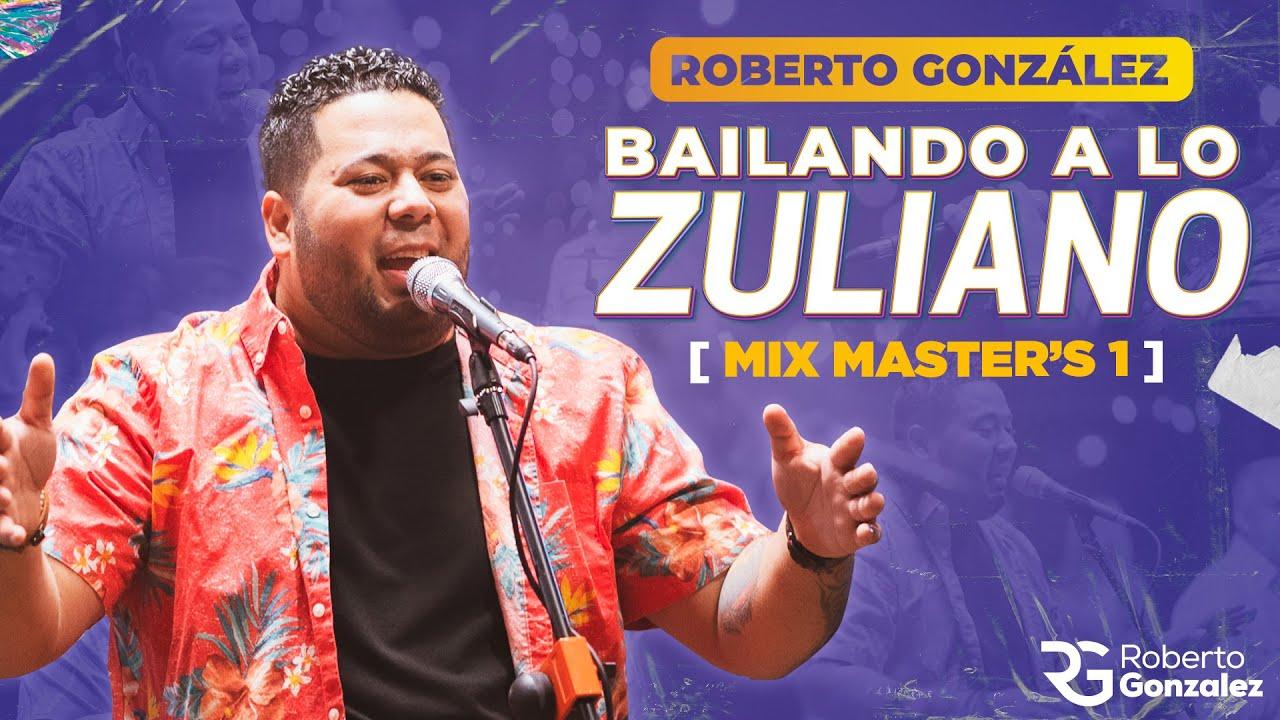 Mix Master's 1. Roberto Gonzalez - Bailando a lo Zuliano