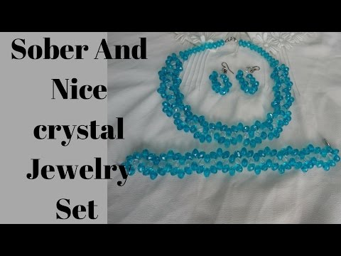 Sober And Nice crystal Jewelry Set - How To Make Step by Step  For Beginners