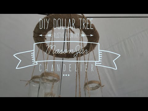 DIY Dollar Tree Rustic Country Mason Jar Chandelier 2017