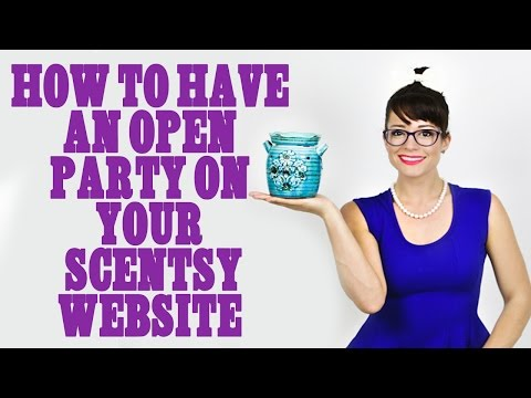 How to make an open party on your Scentsy Website