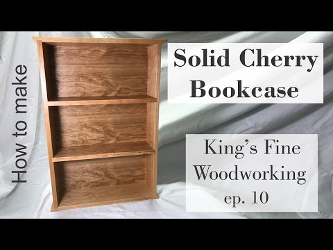 10 How to make a Solid Cherry Bookcase