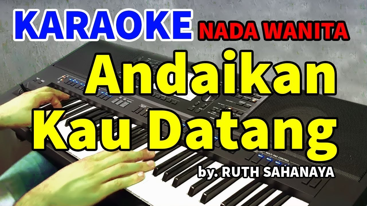 Download ANDAIKAN KAU DATANG KEMBALI - Ruth Sahanaya | KARAOKE HD MP3 Gratis