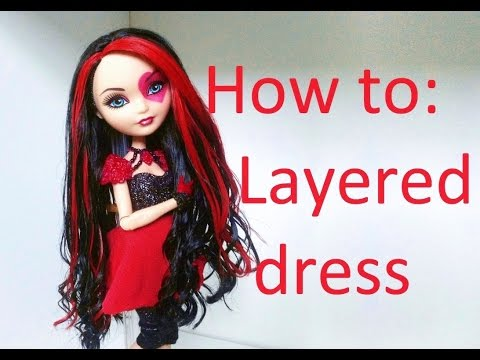 How to: Make a Layered dress for dolls (by EahBoy)
