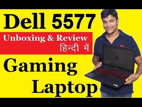 Dell inspiron 15 5577 Unboxing and Review in Hindi  | Best Gaming Laptop 2017 | Mr.Growth