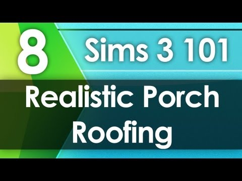 Sims 3 101 - Realistic Porch Roofing