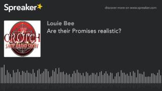 Are their Promises realistic?