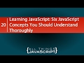 Learning JavaScript: Six Concepts You Should Understand Thoroughly