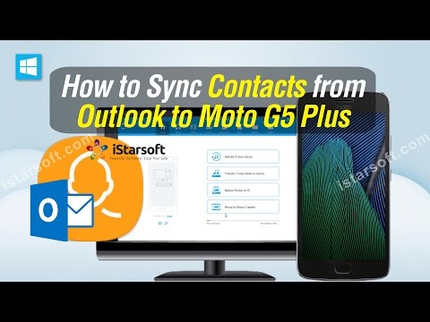 Outlook to Moto G5 Plus - How to Sync Contacts from Outlook to Moto G5 Plus