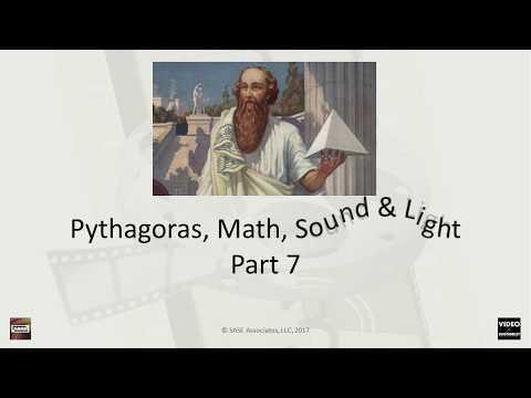Pythagoras: Math,  Sound, and Light Part 7