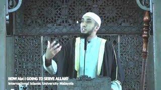 How Am I Going To Serve Allah? - Nouman Ali Khan