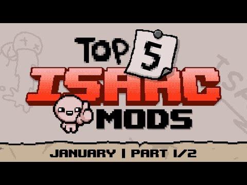TOP 5 ISAAC MODS | JANUARY 2017 | PART 1/2
