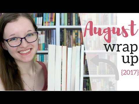August Wrap Up! | {2017}