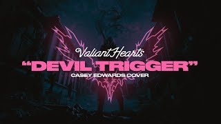 Valiant Hearts - Devil Trigger (Official Lyric Video) [Casey Edwards Cover]