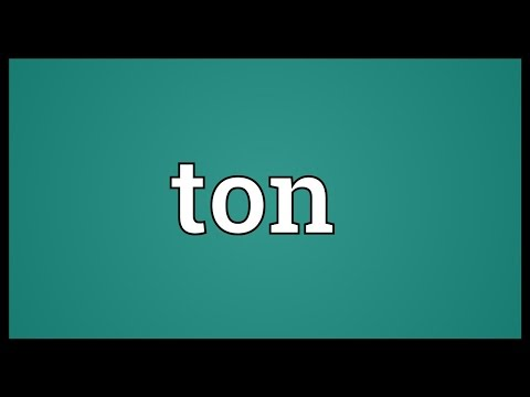 Ton Meaning