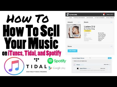 How To Sell Your Music on iTunes, Tidal, and Spotify - Step By Step Tutorial