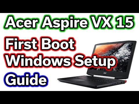 Acer Aspire VX 15 - Part 2 - First Boot & Windows Setup