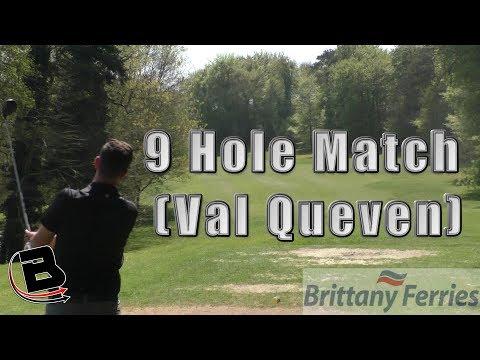 9 Hole Match, Part 2 (Val Queven)