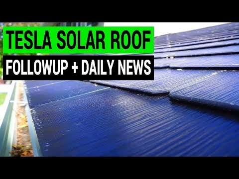 Tesla Solar Roof Follow-Up & Daily EV News