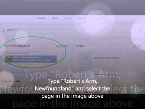 How to add Robert's Arm, NL to your Facebook hometown/current city