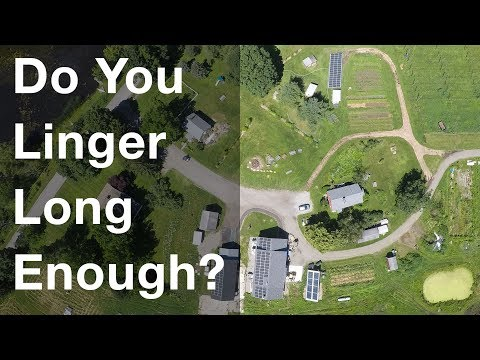 Do you linger long enough on farm? (lots of drone footage)