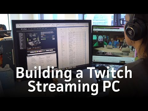 I've never built a Twitch streaming PC -- UNTIL NOW!