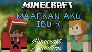 MAAFKAN AKU IBU :( | MINECRAFT ANIMATION