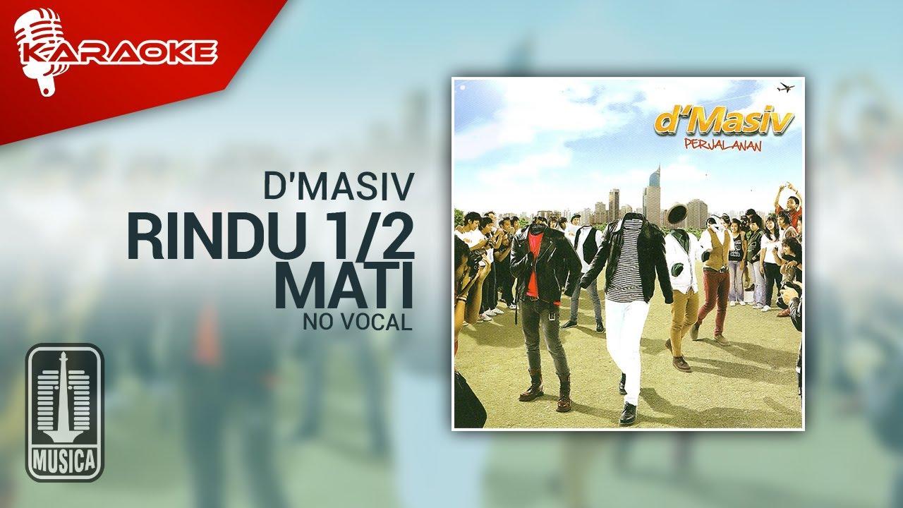 Download D'MASIV - Rindu 1/2 Mati (Original Karaoke Video)   No Vocal MP3 Gratis
