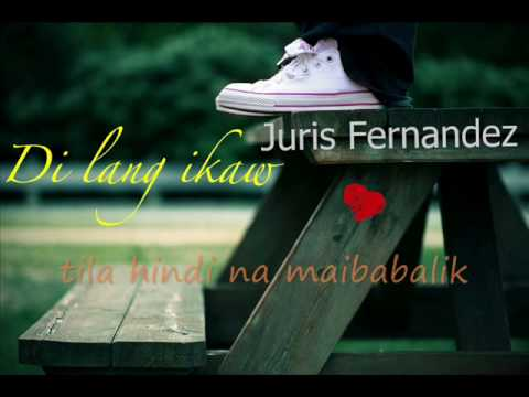 Di lang ikaw - Juris Fernandez (lyrics) - PlayTunez World Of